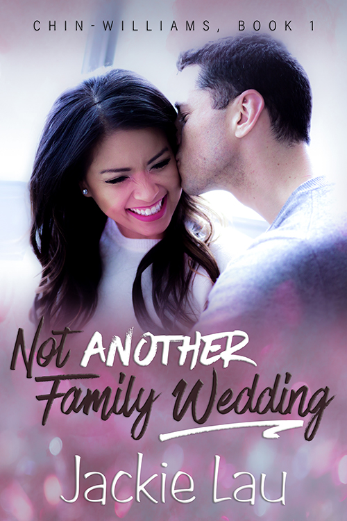 Not Another Family Wedding cover. Includes photo of white man kissing and Asian woman, who's smiling.